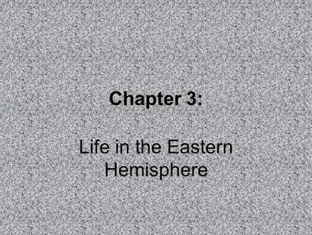 Life in the Eastern Hemisphere