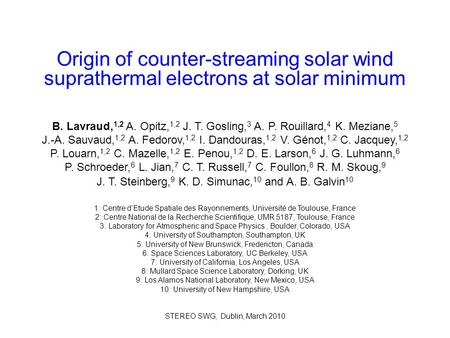 Origin of counter-streaming solar wind suprathermal electrons at solar minimum B. Lavraud, 1,2 A. Opitz, 1,2 J. T. Gosling, 3 A. P. Rouillard, 4 K. Meziane,
