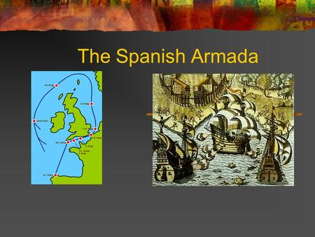 The Spanish Armada. Review In the late 1400's many countries began to explore. They included Portugal, Spain, France, and England. Exploration could led.