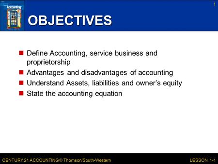 OBJECTIVES Define Accounting, service business and proprietorship