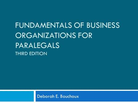 Fundamentals of BUSINESS ORGANIZATIONS FOR PARALEGALS Third Edition