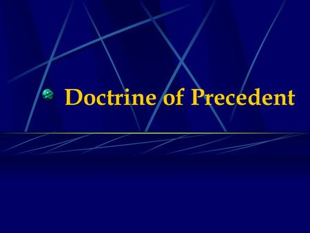 Doctrine of Precedent.