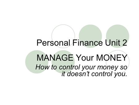 MANAGE Your MONEY How to control your money so it doesn't control you.