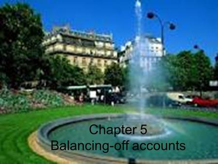 Frank Wood and Alan Sangster, Frank Wood's Business Accounting 1, 12 th Edition, © Pearson Education Limited 2012 Slide 5.1 Chapter 5 Balancing-off accounts.