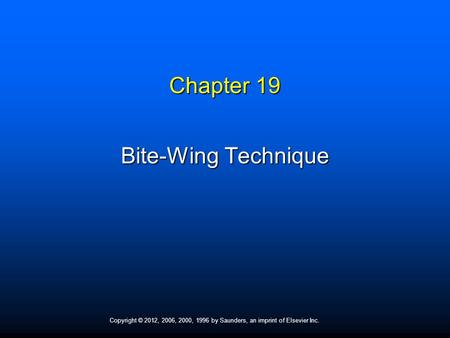 Chapter 19 Bite-Wing Technique.