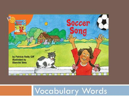 VOCABULARY WORDS Vocabulary Words. arms  Arms: parts of the body that let you hold or carry something.  I will use my arms to carry the basket.