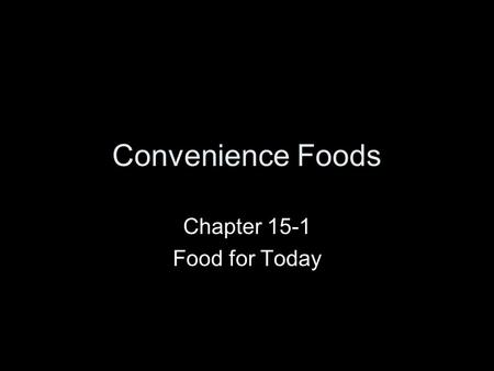Chapter 15-1 Food for Today