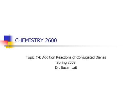 Topic #4: Addition Reactions of Conjugated Dienes