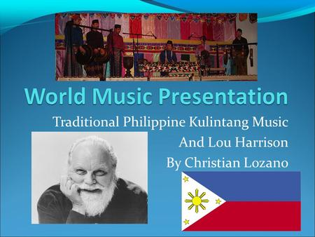 Traditional Philippine Kulintang Music And Lou Harrison