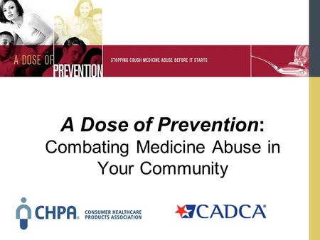 A Dose of Prevention: Combating Medicine Abuse in Your Community.