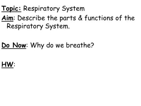 Topic: Respiratory System