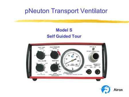 PNeuton Transport Ventilator Model S Self Guided Tour.
