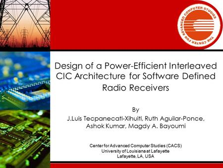 Design of a Power-Efficient Interleaved CIC Architecture for Software Defined Radio Receivers By J.Luis Tecpanecatl-Xihuitl, Ruth Aguilar-Ponce, Ashok.