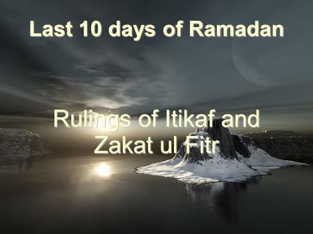 Rulings of Itikaf and Zakat ul Fitr