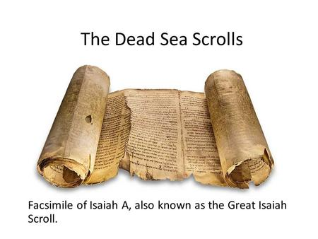 Facsimile of Isaiah A, also known as the Great Isaiah Scroll. The Dead Sea Scrolls.