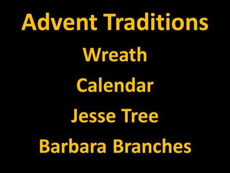 Advent Traditions Wreath Calendar Jesse Tree Barbara Branches.