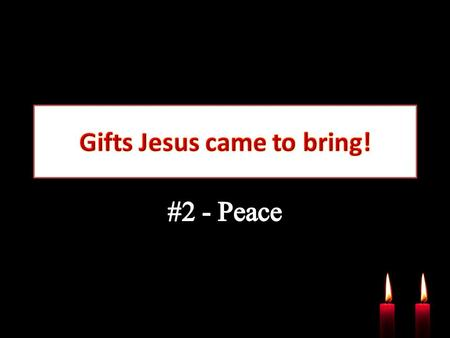'He will be called …. the Prince of peace. Of the increase of his government and peace there will be no end' Isaiah 9.