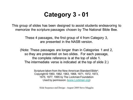 Category 3 - 01 This group of slides has been designed to assist students endeavoring to memorize the scripture passages chosen by The National Bible Bee.