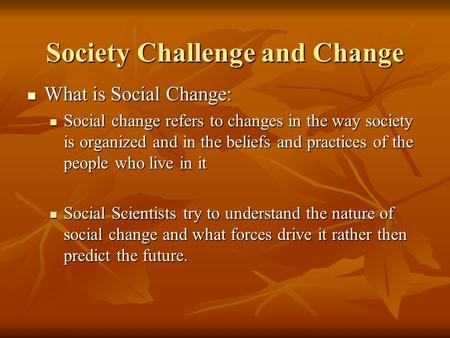 Society Challenge and Change