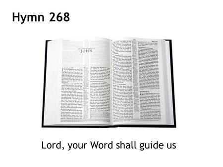Lord, your Word shall guide us