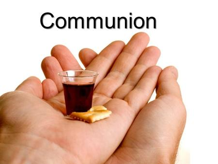 Communion part 1 Communion. 1 Corinthians 11:23-28 (NKJV) For I received from the Lord that which I also delivered to you: that the Lord Jesus on the.