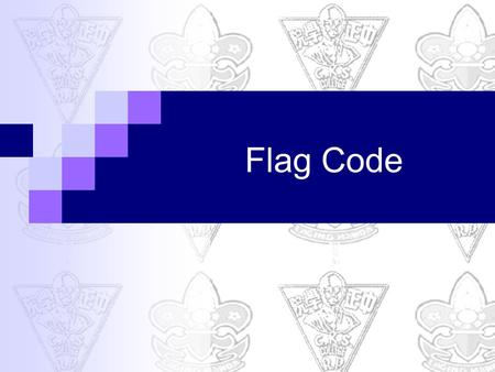 Flag Code. National Flag represents an entire country and it's people It's important that everyone should know the proper respect and care due to his.