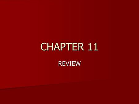 CHAPTER 11 REVIEW.