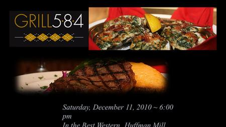 Saturday, December 11, 2010 ~ 6:00 pm In the Best Western, Huffman Mill Road.