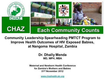 CHAZ Each Community Counts Each Community Counts Community Leadership Spearheading PMTCT Program to Improve Health Outcomes of HIV Exposed Babies, at Nangoma.