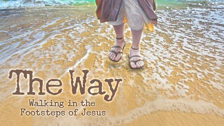 Sinners, Outcast and the Poor Samaria The Way Walking in the Footsteps of Jesus.