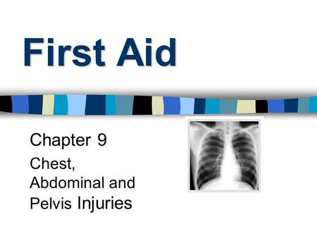 Chapter 9 Chest, Abdominal and Pelvis Injuries