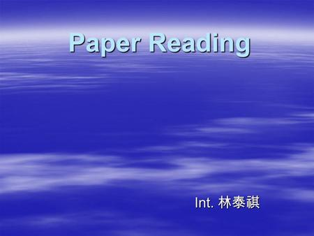 Paper Reading Int. 林泰祺.