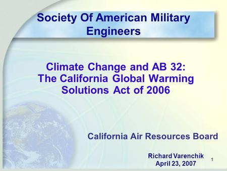 1 Climate Change and AB 32: The California Global Warming Solutions Act of 2006 Climate Change and AB 32: The California Global Warming Solutions Act of.