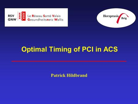 Optimal Timing of PCI in ACS Patrick Hildbrand. Trends and Prognosis in ACS Furman MI, JACC 2001, 37:1571-1580 Hospital 1 year.