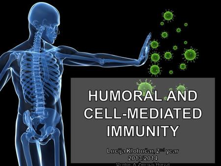 HUMORAL AND CELL-MEDIATED IMMUNITY