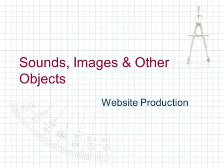 Sounds, Images & Other Objects Website Production.