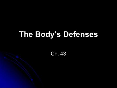 The Body's Defenses Ch. 43.