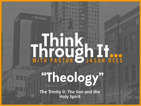 The Trinity II: The Son and the Holy Spirit