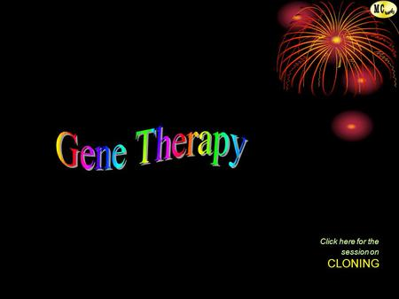 Click here for the session on CLONING. From T. MADHAVAN, M.Sc., M.L.I.S., M.Ed., M.Phil., P.G.D.C.A., Lecturer in Zoology.. EXIT Gene therapy is an novel.