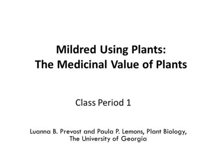 Mildred Using Plants: The Medicinal Value of Plants