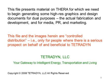 1 This file presents material on THERA <strong>for</strong> which we need to begin generating some high-res graphics and design documents <strong>for</strong> dual purposes – the actual.