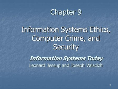 Chapter 9 Information Systems Ethics, Computer Crime, and Security