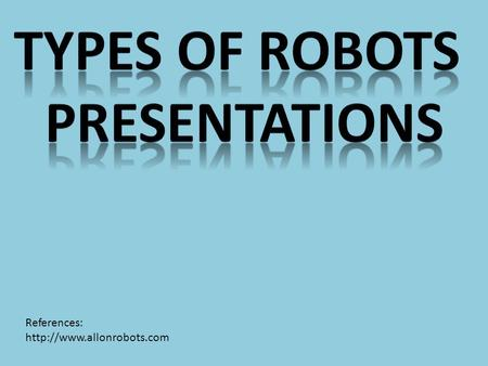 Types of robots Presentations