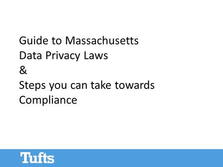 Guide to Massachusetts Data Privacy Laws & Steps you can take towards Compliance.