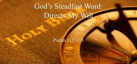 God's Steadfast Word: Directs My Will