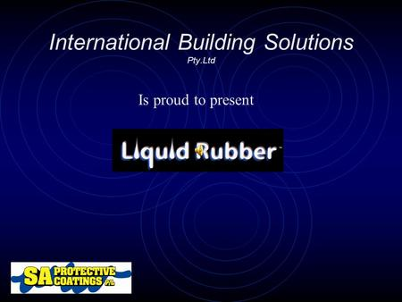 International Building Solutions Pty.Ltd Is proud to present.