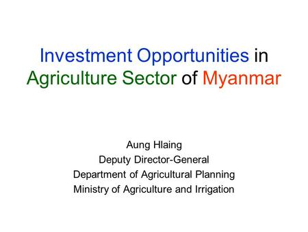Investment Opportunities in Agriculture Sector of Myanmar