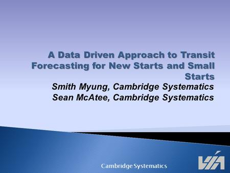 Smith Myung, Cambridge Systematics Sean McAtee, Cambridge Systematics Cambridge Systematics.