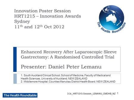 The Health Roundtable 3-3c_HRT1215-Session_LEMANU_CMDHB_NZ Enhanced Recovery After Laparoscopic Sleeve Gastrectomy: A Randomised Controlled Trial Presenter: