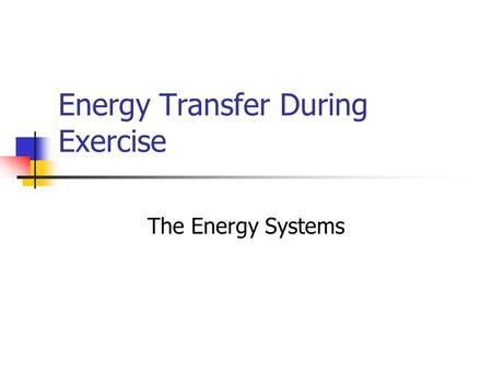 Energy Transfer During Exercise